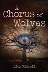 a Chorus of Wolves Kindle Edition