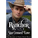 The Rancher takes his Star Crossed Love: a Sweet Marriage of Convenience Western Romance (The Rangers of Purple Heart Ranch B