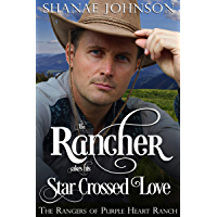 The Rancher takes his Star Crossed Love: a Sweet Marriage of Convenience Western Romance (The Rangers of Purple Heart…