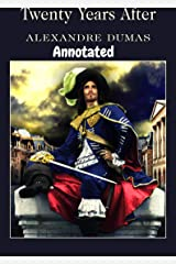 Twenty Years After: Alexandre Dumas (World Literature) [Annotated] Kindle Edition