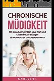 Chronische Müdigkeit: Mit einfachen Schritten neue Kraft und Lebensfreude erlangen  - 10 Wachmacher um endlich durchzustarten