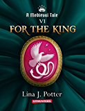 For the King: A Strong Woman in the Middle Ages (A Medieval Tale Book 6)