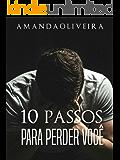 10 Passos para perder você