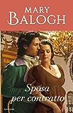 Sposa per contratto (I Romanzi Classic) (Italian Edition)