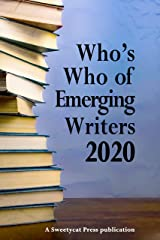Who's Who of Emerging Writers 2020: A Sweetycat Press Publication Kindle Edition