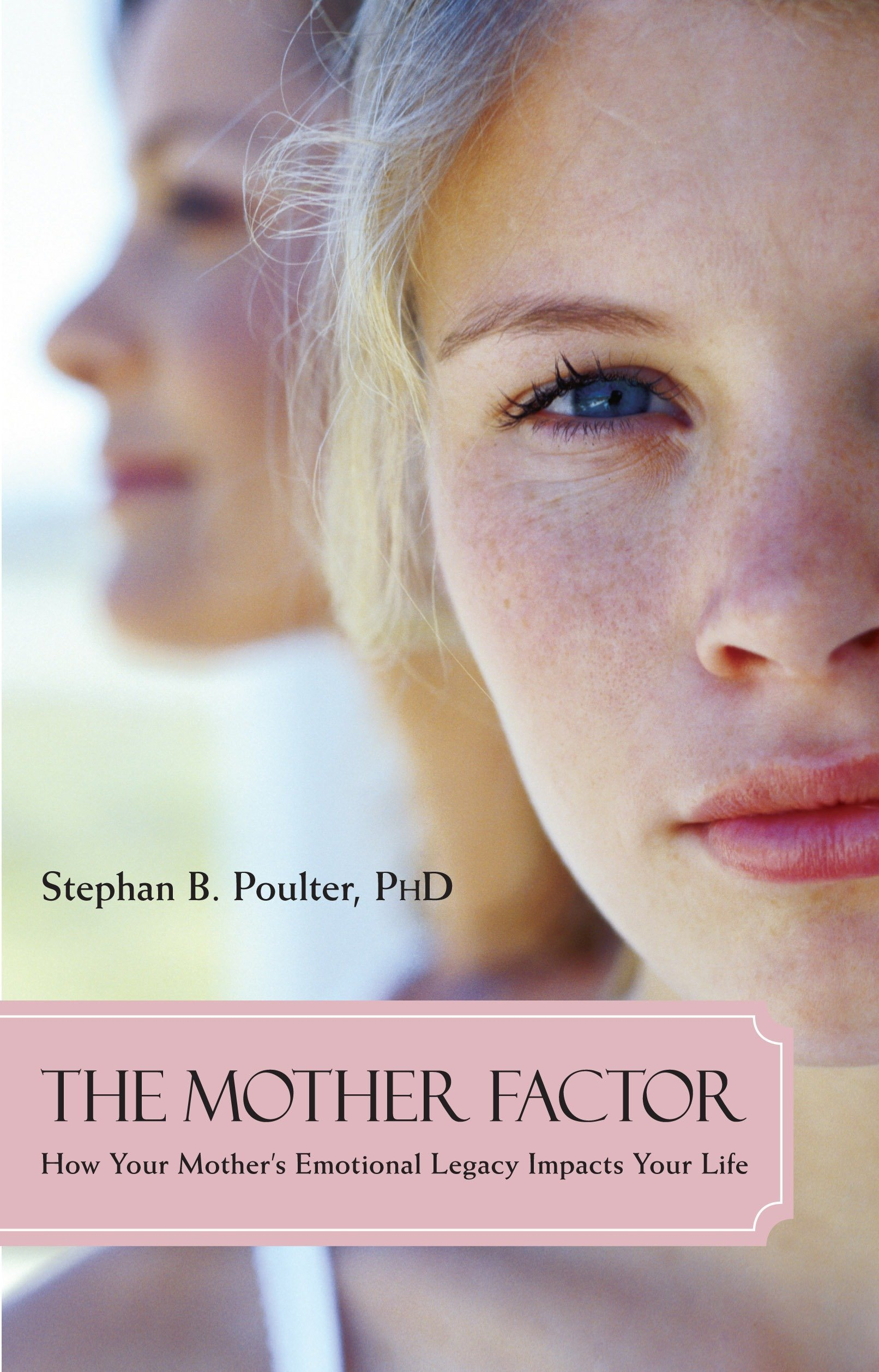 Download The Mother Factor: How Your Mother's Emotional Legacy Impacts Your Life pdf epub