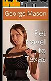 Pet travel to Texas (Pet stories Book 3)