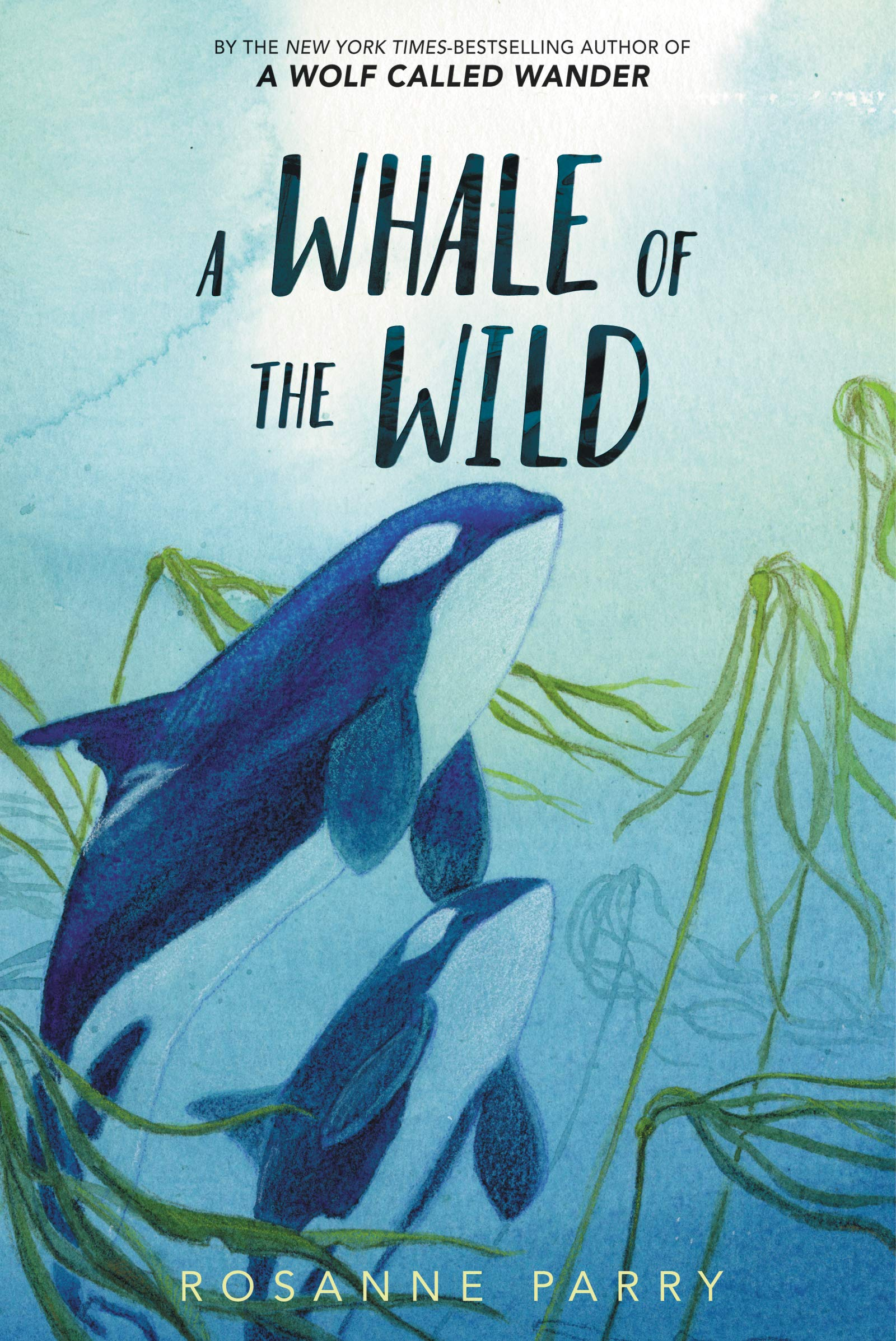 A Whale of the Wild: Parry, Rosanne, Moore, Lindsay: 9780062995926 ...