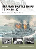 German Battleships 1914-18 (2) (New Vanguard, Band 167)