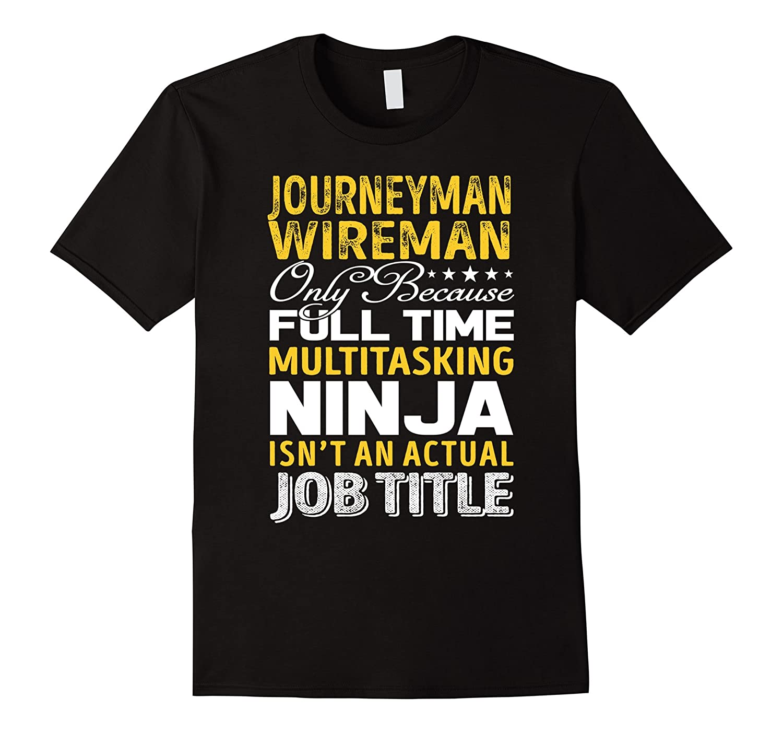 Journeyman Wireman Is Not An Actual Job Title TShirt-TJ