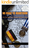 No Road To Khartoum: The First Book In The Michael McGuire Trilogy