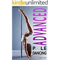 Advanced Pole Dancing: For Fitness and Fun book cover