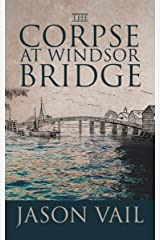 The Corpse at Windsor Bridge (A Stephen Attebrook mystery Book 10) Kindle Edition