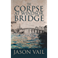 The Corpse at Windsor Bridge (A Stephen Attebrook mystery Book 10) (English Edition)
