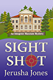 Sight Shot (An Imogene Museum Mystery Book 3)