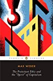 The Protestant Ethic and the Spirit of Capitalism: and Other Writings (Penguin Modern Classics)