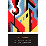 The Protestant Ethic and the Spirit of Capitalism: and Other Writings (Penguin Twentieth-Century Classics)