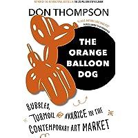 The Orange Balloon Dog: Bubbles, Turmoil and Avarice