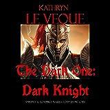 The Dark One: Dark Knight