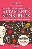 La guía para las Personas Altamente Sensibles: Habilidades esenciales para vivir bien en un mundo saturado de estímulos…