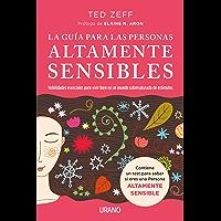 La guía para las Personas Altamente Sensibles: Habilidades esenciales para vivir bien en un mundo saturado de estímulos. Guía paso a paso (Crecimiento personal)