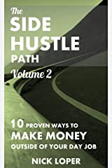 The Side Hustle Path Volume 2: 10 Proven Ways to Make Money Outside of Your Day Job Kindle Edition