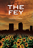 The Fey (Alex the Fey thriller series Book 1)
