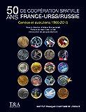 Cinquante ans de coopération spatiale France-URSS/Russie : Genèse et évolutions