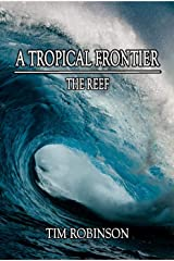 A Tropical Frontier: The Reef Kindle Edition