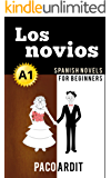 Spanish Novels: Los novios (Short Stories for Beginners A1) (Spanish Edition)
