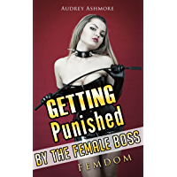 Getting Punished By The Female Boss: FEMDOM (Femdom Erotica, Humiliation, Domination, Femdom, Chastity, Domme, Cuckold) (English Edition)