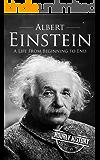 Albert Einstein: A Life From Beginning to End