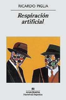 Respiracion artificial (Narrativas Hispanicas) (Spanish Edition)
