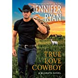 True Love Cowboy: A McGraths Novel (McGrath, 3)