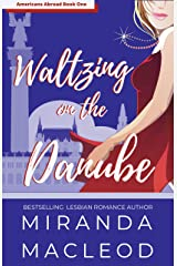 Waltzing on the Danube (Americans Abroad Book 1) Kindle Edition