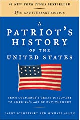 A Patriot's History of the United States: From Columbus's Great Discovery to America's Age of Entitlement, Revised Edition Kindle Edition