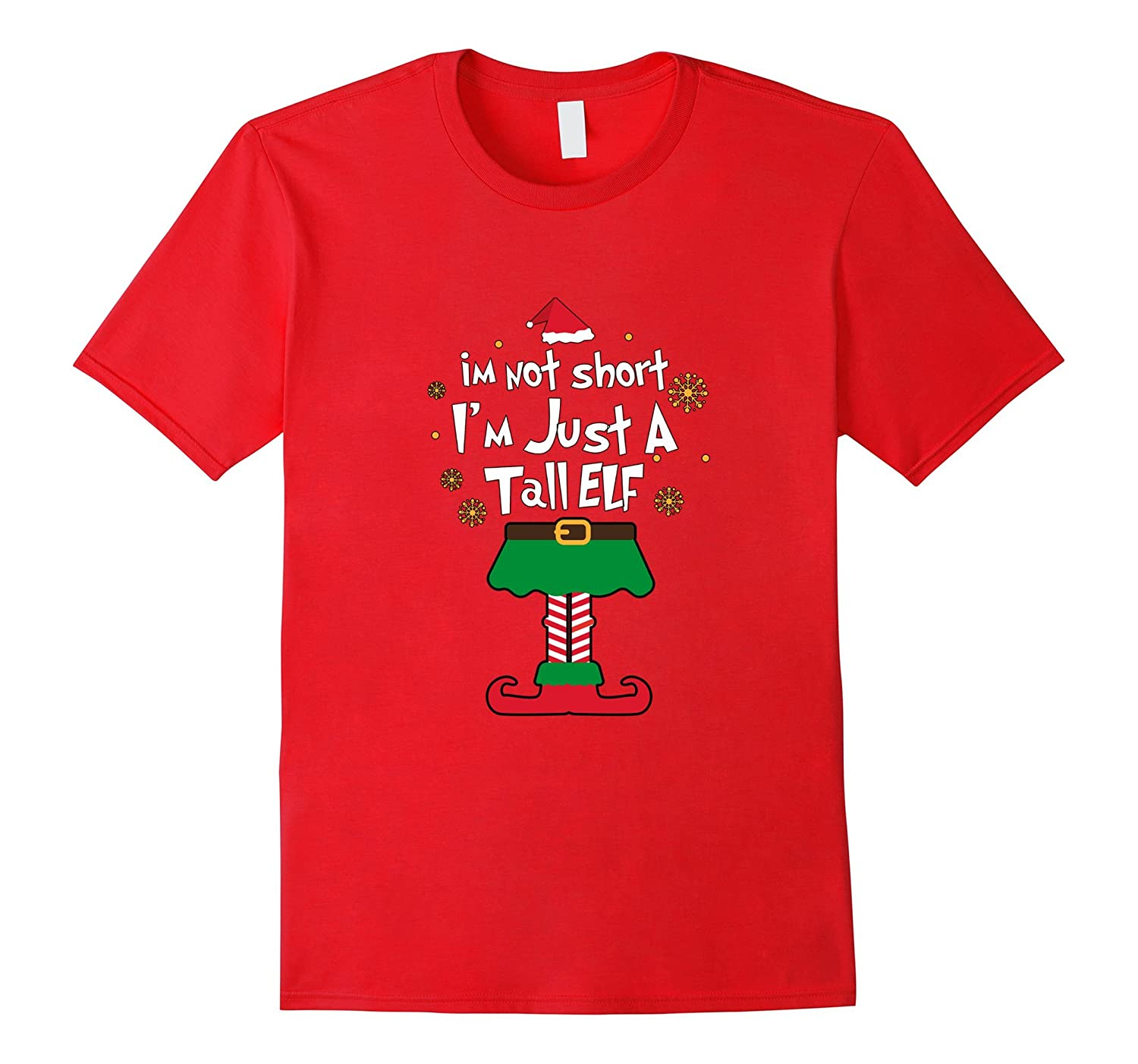 I'm Not Short I'm Just A Tall Elf Shirt Funny Christmas Day-TD