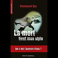 La mort tient mon stylo: Qui a tué l'écrivain lillois ? (Polars en Nord t. 248) (French Edition)