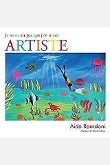 Je Ne Savais Pas Que J'Étais Née Artiste (French Edition) Kindle Edition