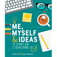 Me, Myself & Ideas: The Ultimate Guide to Brainstorming Solo (English Edition)