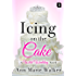 Icing on the Cake: A Wild Wedding Novel (Wild Wedding Series)