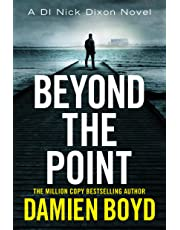 Beyond the Point (DI Nick Dixon Crime)