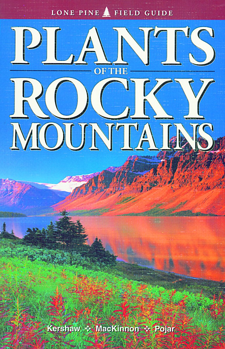 Plants of the Rocky Mountains (Lone Pine Field Guide) by Lone Pine