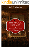 Sherlock Holmes and the Egyptian Hall Adventure (The Sherlock Mysteries Book 3)