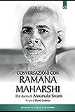 Conversazioni con Ramana Maharshi: Dal diario di Annamalai Swami.