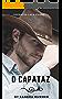 O CAPATAZ: OPERAÇÃO CAÇA COWBOY