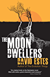 The Moon Dwellers: A SciFi Dystopian Thriller (The Dwellers Saga Book 1)