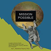 Mission Possible: A Guide to Mental Health for LDS Missionaries and Their Mission Presidents, Parents, Bishops and Therapists