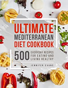 Ultimate Mediterranean Diet Cookbook: 500 Everyday Recipes for Eating and Living Healthy