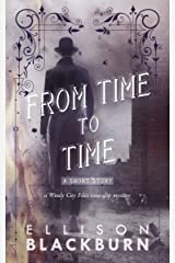 From Time to Time: a Short Story (The Windy City Files Book 0) Kindle Edition